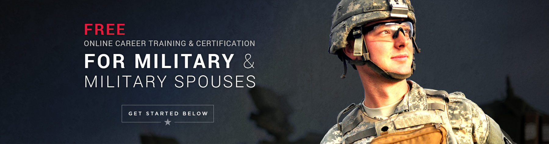 """Banner featuring a soldier that reads: """"free online careeer training & certification for Military & military spouses. Get started below"""""""