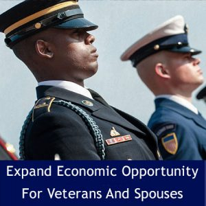 Expand Economic Opportunity for Veterand and Spouses
